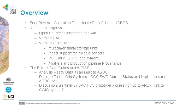 Overview • Brief Review – Australian Geoscience Data Cube and CEOS • Update on