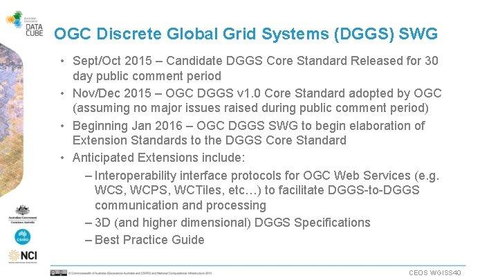 OGC Discrete Global Grid Systems (DGGS) SWG • Sept/Oct 2015 – Candidate DGGS Core