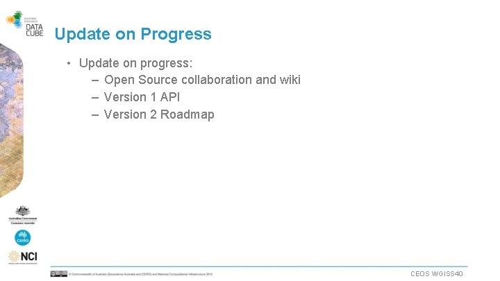 Update on Progress • Update on progress: – Open Source collaboration and wiki –