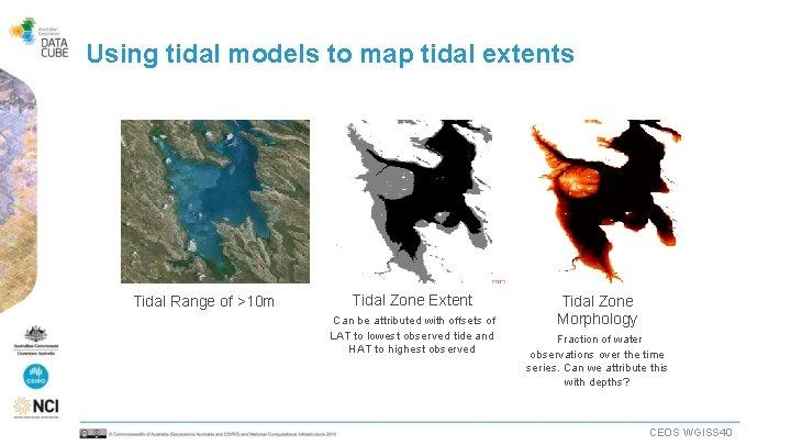Using tidal models to map tidal extents Tidal Range of >10 m Tidal Zone