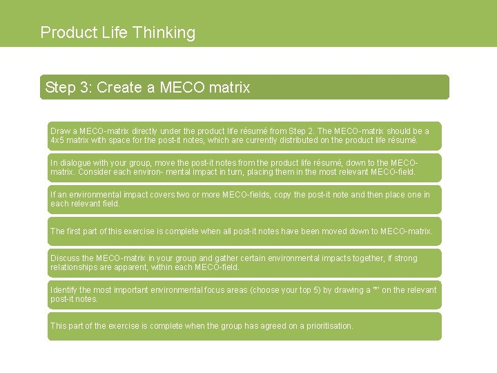Product Life Thinking Step 3: Create a MECO matrix Draw a MECO-matrix directly under