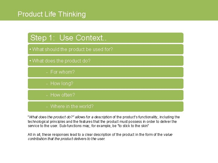 Product Life Thinking Step 1: Use Context. . • What should the product be