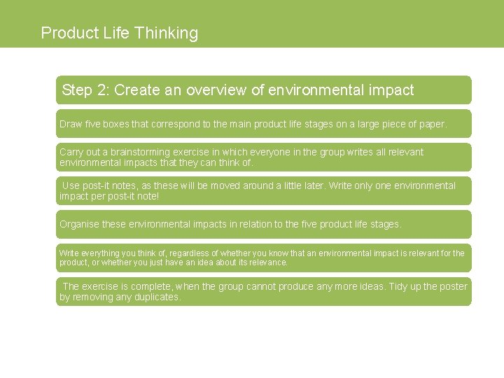 Product Life Thinking Step 2: Create an overview of environmental impact Draw five boxes