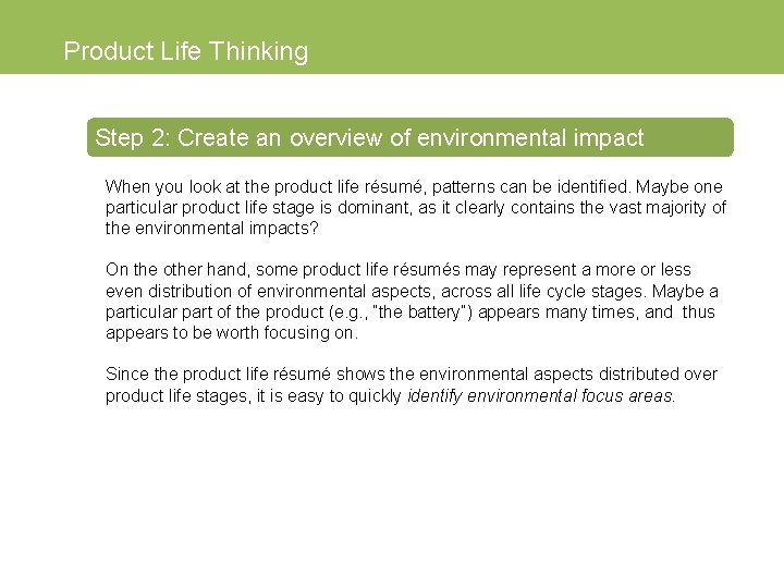 Product Life Thinking Step 2: Create an overview of environmental impact When you look