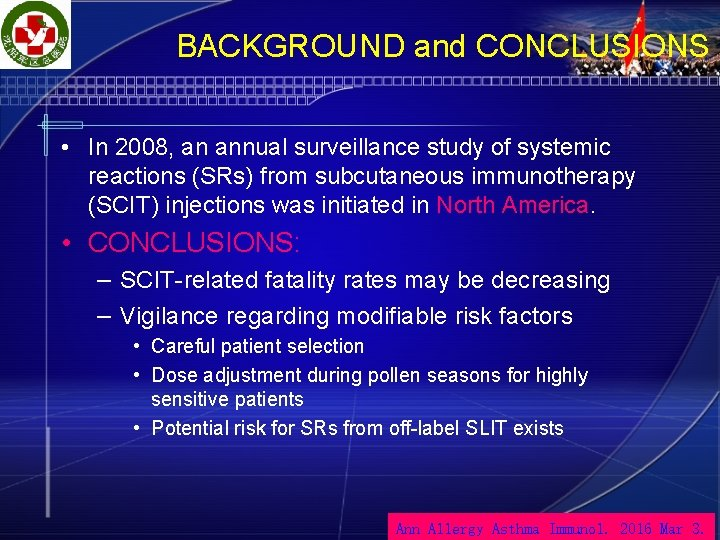 BACKGROUND and CONCLUSIONS • In 2008, an annual surveillance study of systemic reactions (SRs)