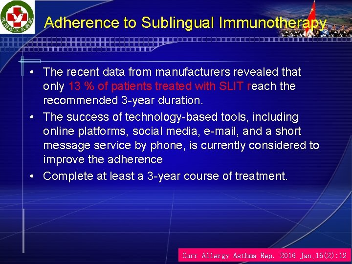 Adherence to Sublingual Immunotherapy • The recent data from manufacturers revealed that only 13