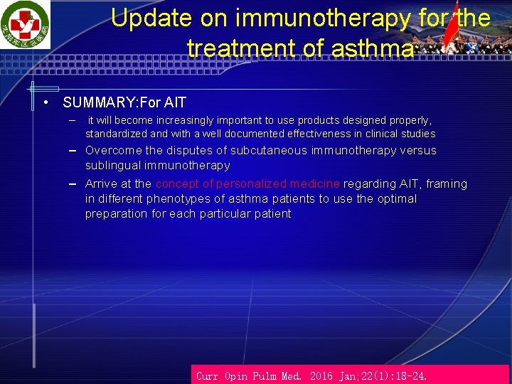 Update on immunotherapy for the treatment of asthma • SUMMARY: For AIT – it