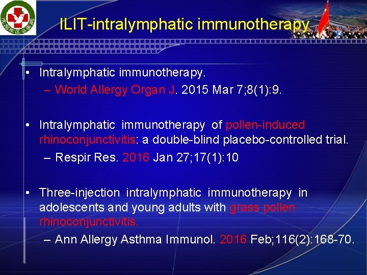 ILIT-intralymphatic immunotherapy • Intralymphatic immunotherapy. – World Allergy Organ J. 2015 Mar 7; 8(1):