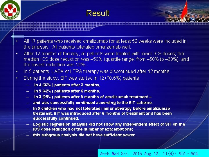 Result • • All 17 patients who received omalizumab for at least 52 weeks