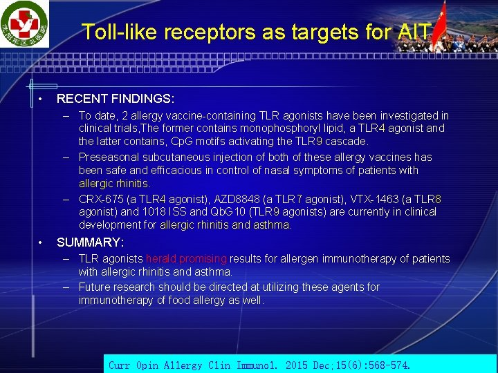 Toll-like receptors as targets for AIT • RECENT FINDINGS: – To date, 2 allergy