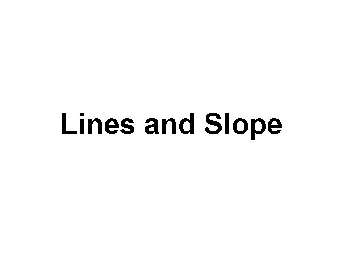 Lines and Slope
