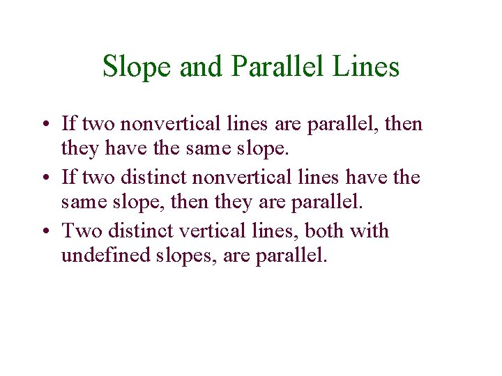 Slope and Parallel Lines • If two nonvertical lines are parallel, then they have