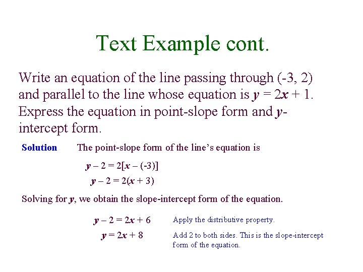Text Example cont. Write an equation of the line passing through (-3, 2) and