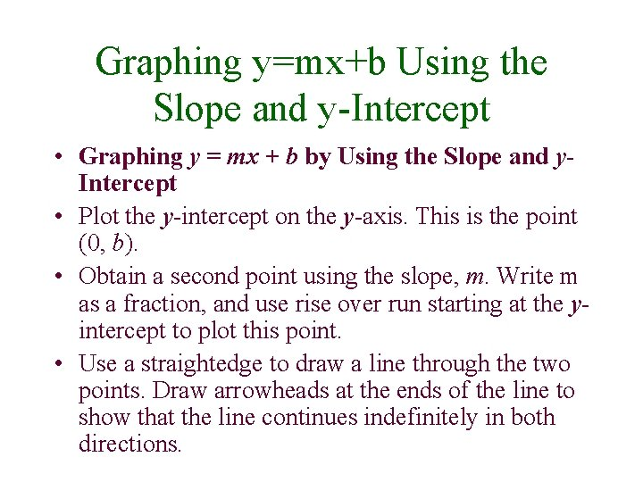 Graphing y=mx+b Using the Slope and y-Intercept • Graphing y = mx + b