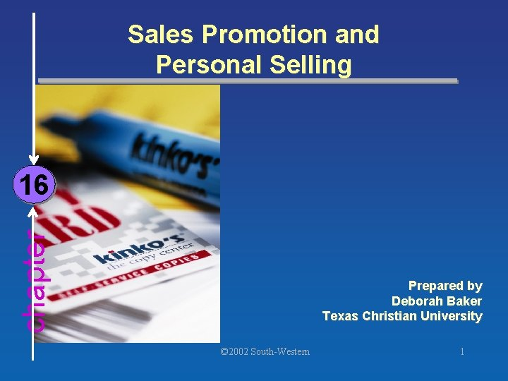 Sales Promotion and Personal Selling chapter 16 Prepared by Deborah Baker Texas Christian University