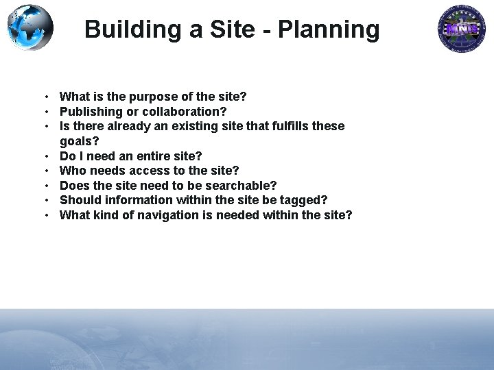 Building a Site - Planning • What is the purpose of the site? •