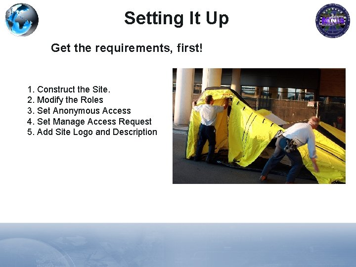 Setting It Up Get the requirements, first! 1. Construct the Site. 2. Modify the