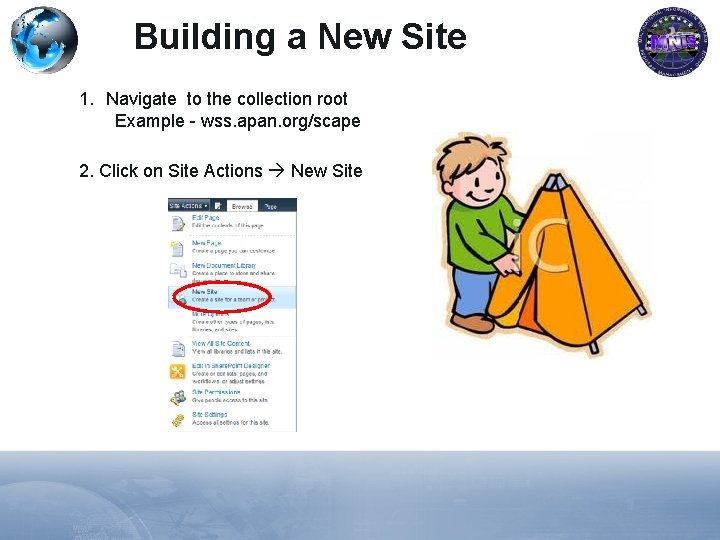 Building a New Site 1. Navigate to the collection root Example - wss. apan.