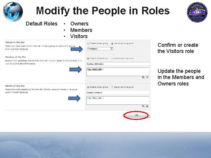Modify the People in Roles Default Roles • Owners • Members • Visitors Confirm