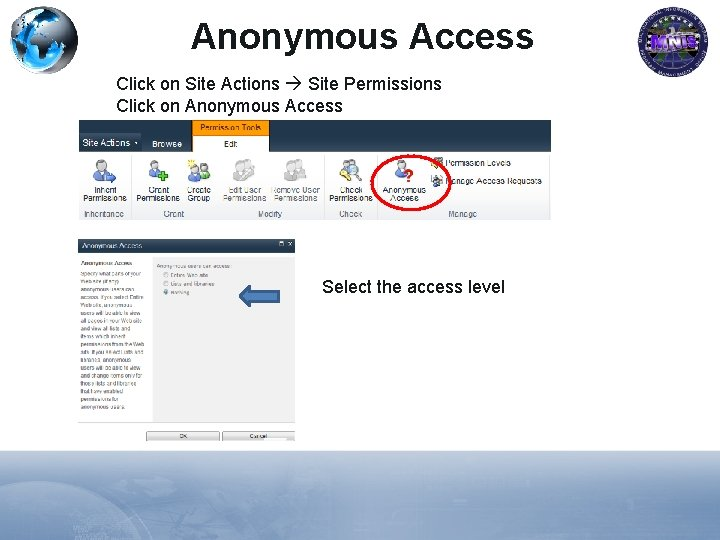 Anonymous Access Click on Site Actions Site Permissions Click on Anonymous Access Select the