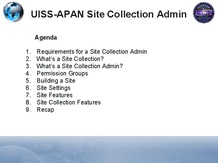 UISS-APAN Site Collection Admin Agenda 1. 2. 3. 4. 5. 6. 7. 8. 9.