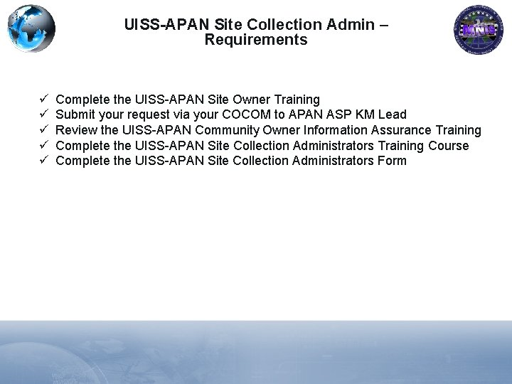 UISS-APAN Site Collection Admin – Requirements ü ü ü Complete the UISS-APAN Site Owner