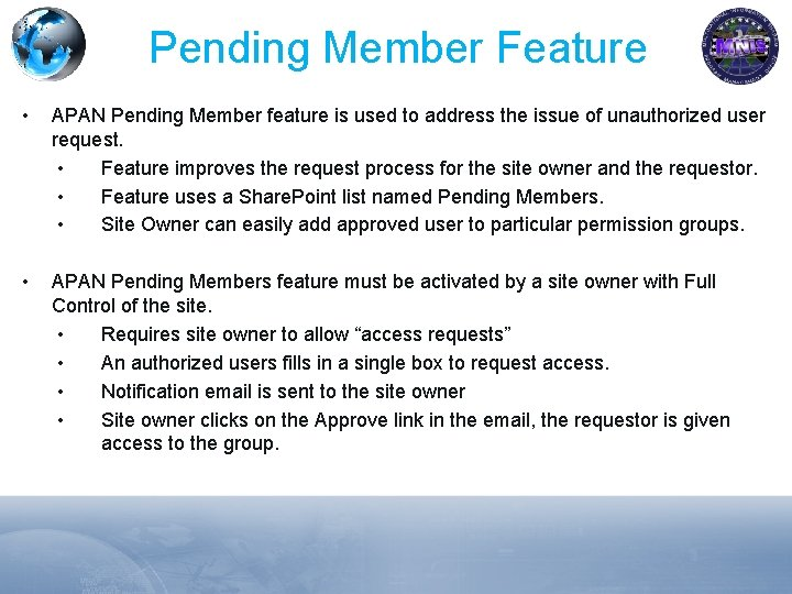 Pending Member Feature • APAN Pending Member feature is used to address the issue