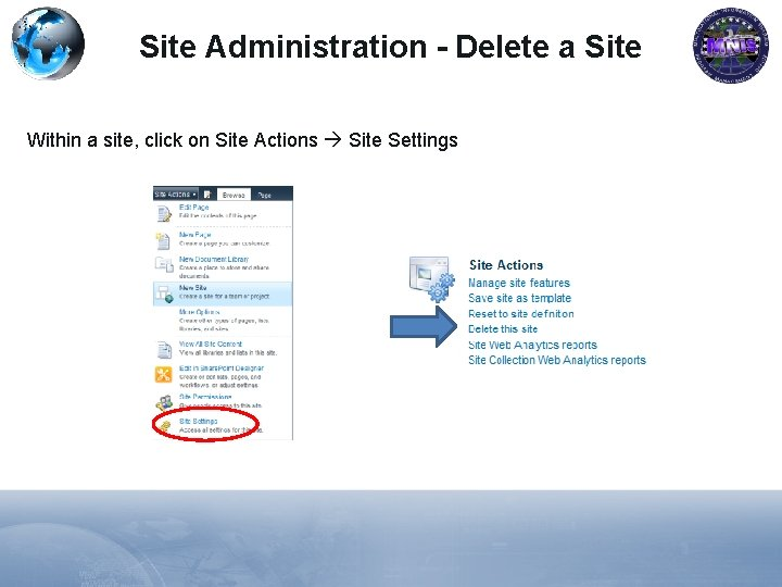 Site Administration - Delete a Site Within a site, click on Site Actions Site