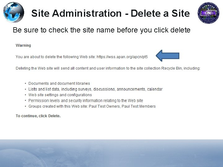 Site Administration - Delete a Site Be sure to check the site name before