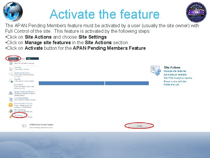 Activate the feature The APAN Pending Members feature must be activated by a user