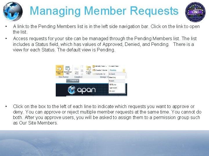 Managing Member Requests • • • A link to the Pending Members list is