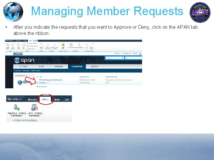 Managing Member Requests • After you indicate the requests that you want to Approve