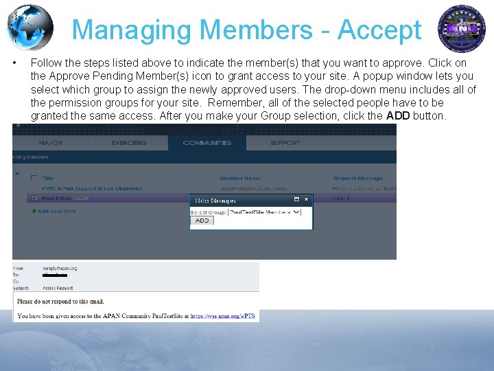 Managing Members - Accept • Follow the steps listed above to indicate the member(s)