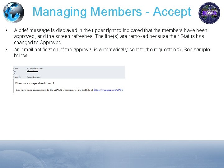 Managing Members - Accept • • A brief message is displayed in the upper