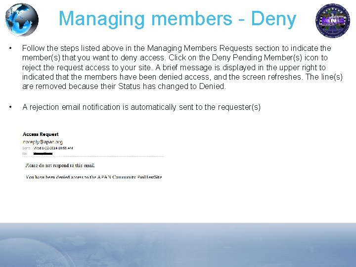 Managing members - Deny • Follow the steps listed above in the Managing Members