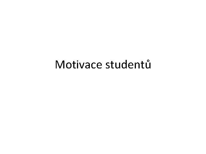 Motivace studentů