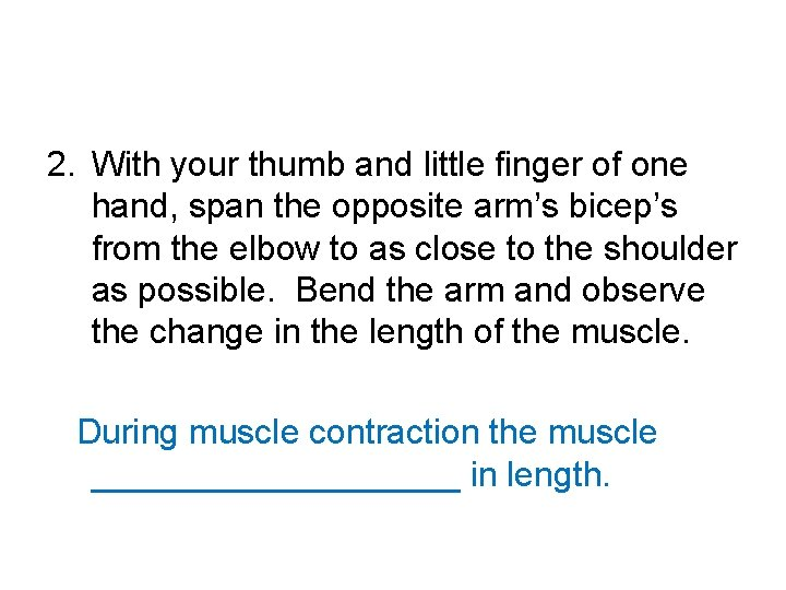 2. With your thumb and little finger of one hand, span the opposite arm's