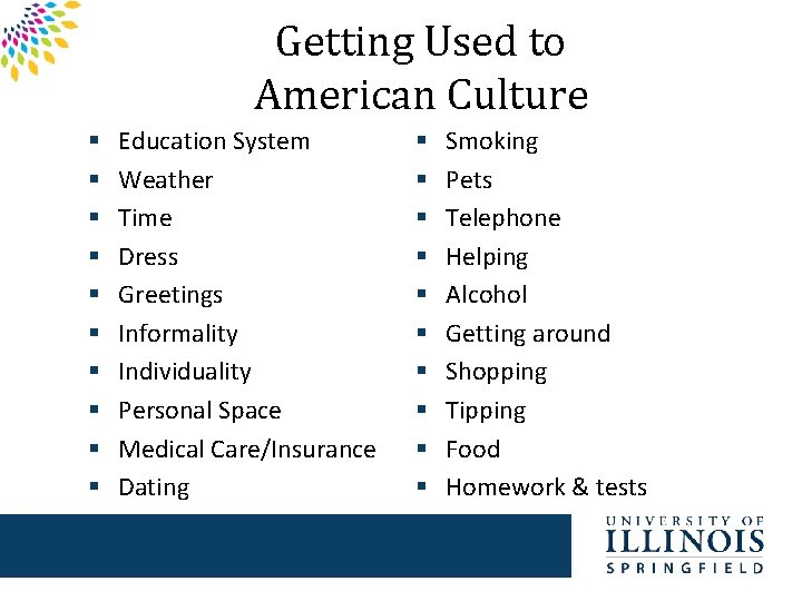 Getting Used to American Culture § § § § § Education System Weather Time