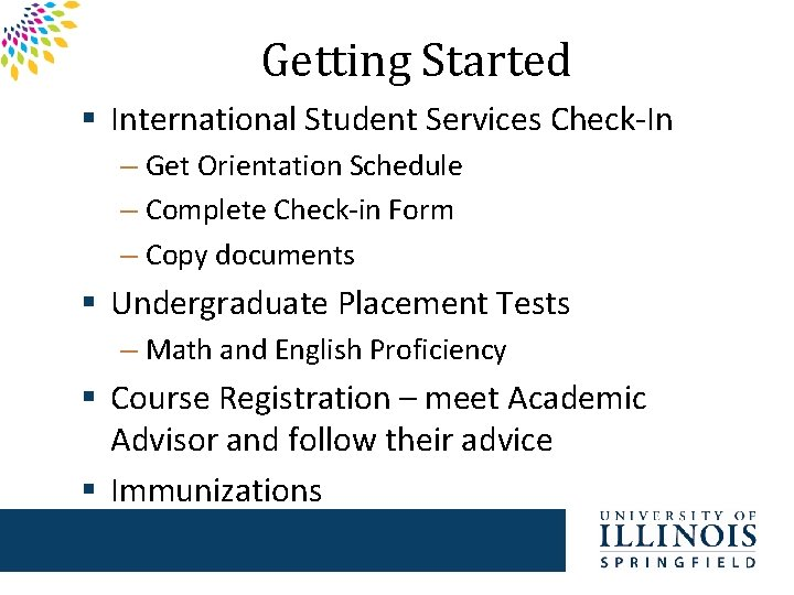 Getting Started § International Student Services Check-In – Get Orientation Schedule – Complete Check-in