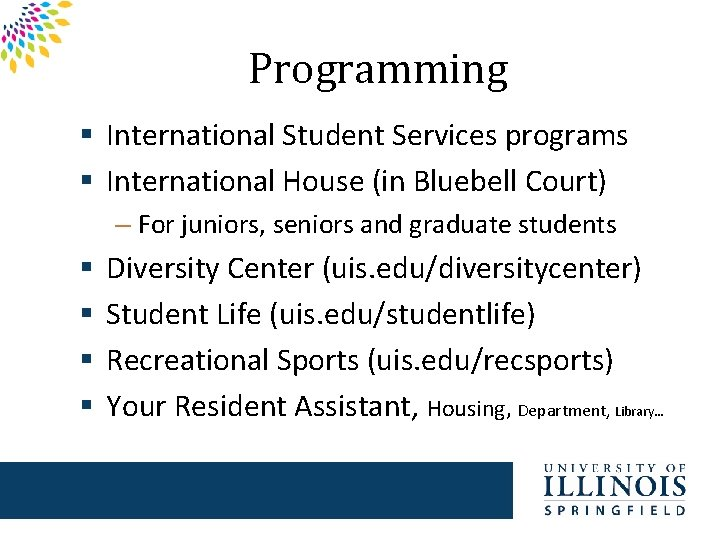 Programming § International Student Services programs § International House (in Bluebell Court) – For
