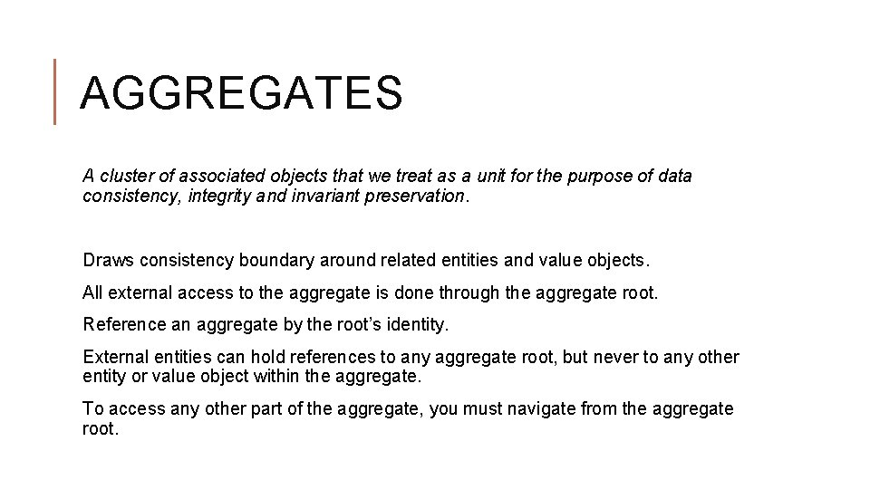 AGGREGATES A cluster of associated objects that we treat as a unit for the