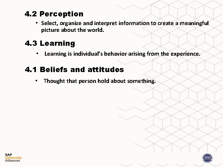 4. 2 Perception • Select, organize and interpret information to create a meaningful picture