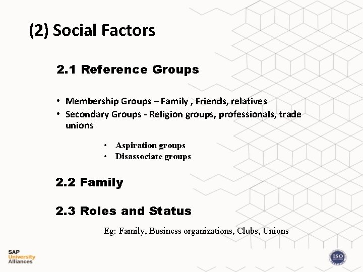 (2) Social Factors 2. 1 Reference Groups • Membership Groups – Family , Friends,