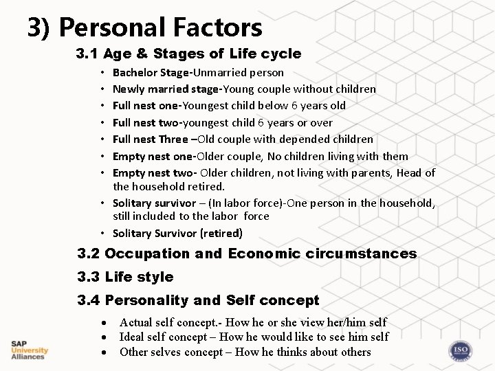 3) Personal Factors 3. 1 Age & Stages of Life cycle Bachelor Stage-Unmarried person