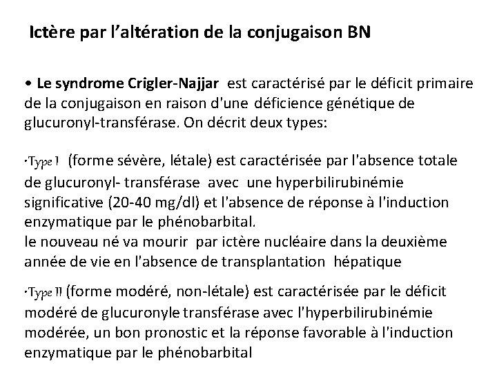 Ictère par l'altération de la conjugaison BN • Le syndrome Crigler-Najjar est caractérisé par