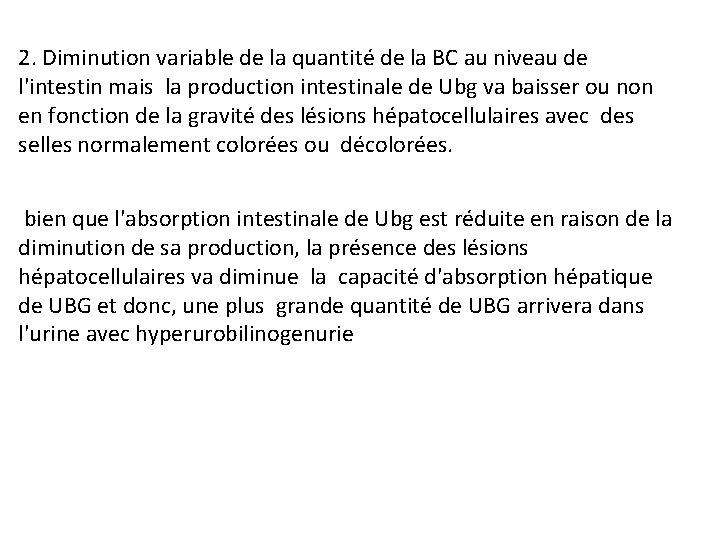 2. Diminution variable de la quantité de la BC au niveau de l'intestin mais