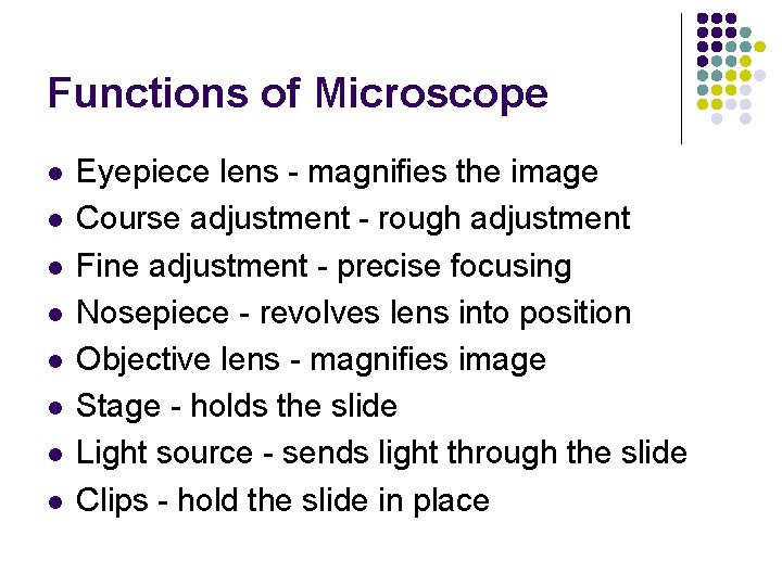 Functions of Microscope l l l l Eyepiece lens - magnifies the image Course