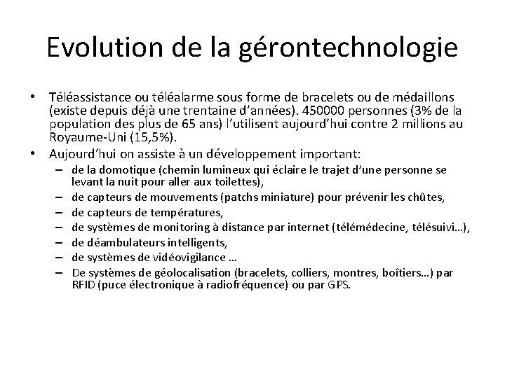 Evolution de la gérontechnologie • Téléassistance ou téléalarme sous forme de bracelets ou de