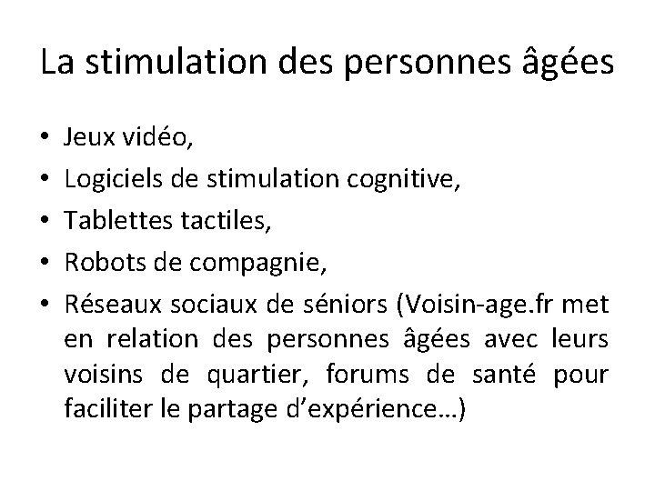 La stimulation des personnes âgées • • • Jeux vidéo, Logiciels de stimulation cognitive,