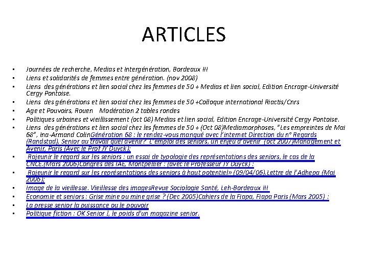 ARTICLES • • • • Journées de recherche, Medias et Intergénération, Bordeaux III Liens